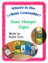 Where is the School Counselor?  ~Door Hanger Signs